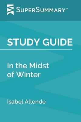 Study Guide: In the Midst of Winter by Isabel Allende (SuperSummary)