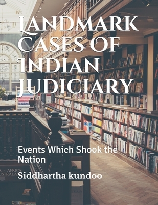 Landmark Cases Of Indian Judiciary: Events Which Shook the Nation