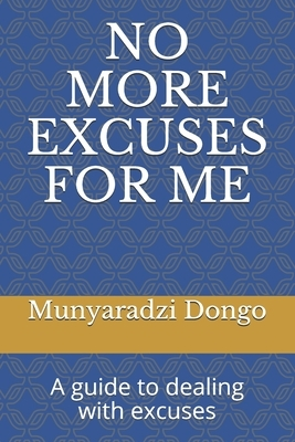 No More Excuses for Me: A guide to dealing with excuses