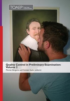 Quality Control in Preliminary Examination: Volume 2
