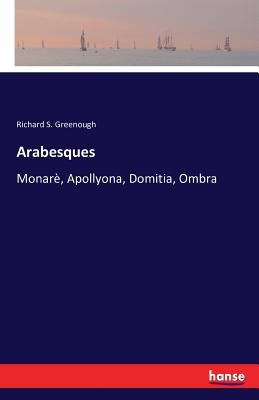 Arabesques: Monarè, Apollyona, Domitia, Ombra