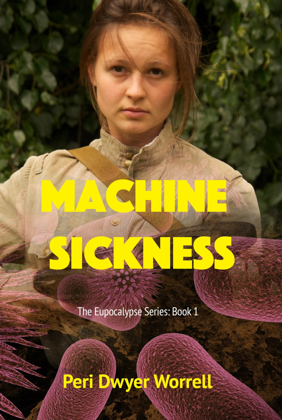Machine Sickness: The Eupocalypse Series: Book 1