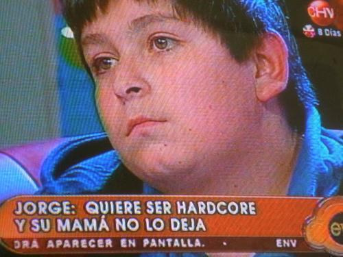 "Jorge Quiere Ser Hardocre, Y Su Mama No Lo Deja -- ""Jorge wants to be hardcore, but his mom won't let him."""
