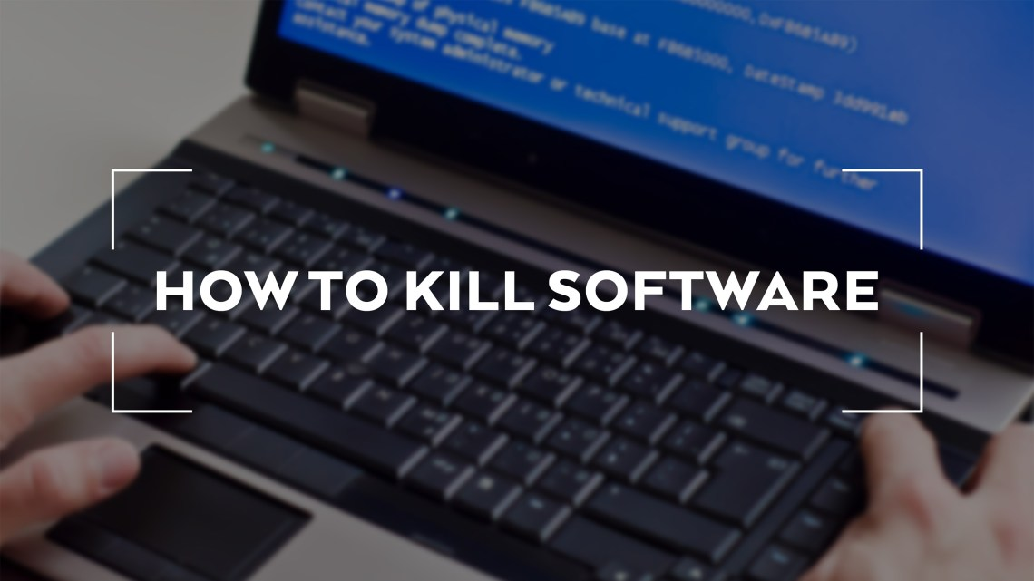 How to Kill Software - Custom software development Austin Tx - Eureka Software