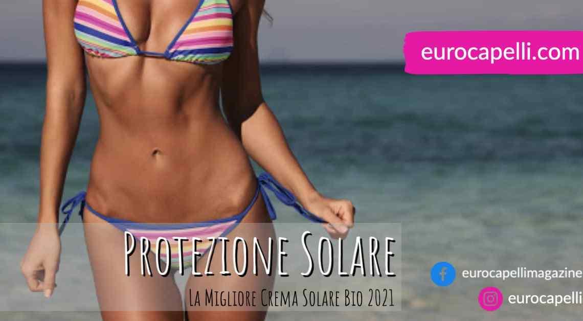 Protezione Solare. La Migliore Crema Solare Bio 2021