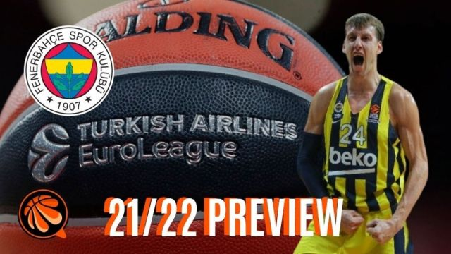 Euroleague Preview 2021/22: la nuova alba del Fenerbahce