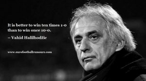 Football Quotes 8 - Vahid Halilhodzic