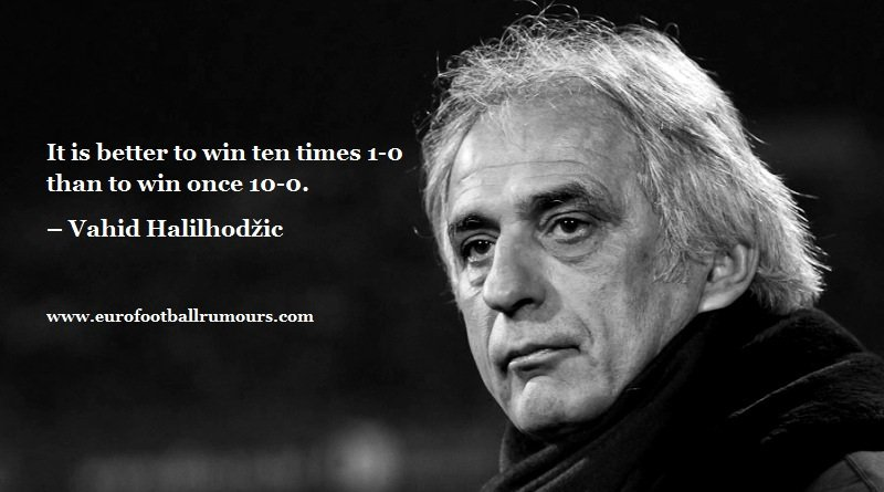 Football Quotes 8 - Vahid Halilhodzic