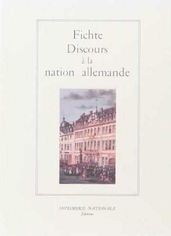 Discours à la nation allemande, Johann Gottlieb Fichte, Imprimerie nationale, Paris, 1992.