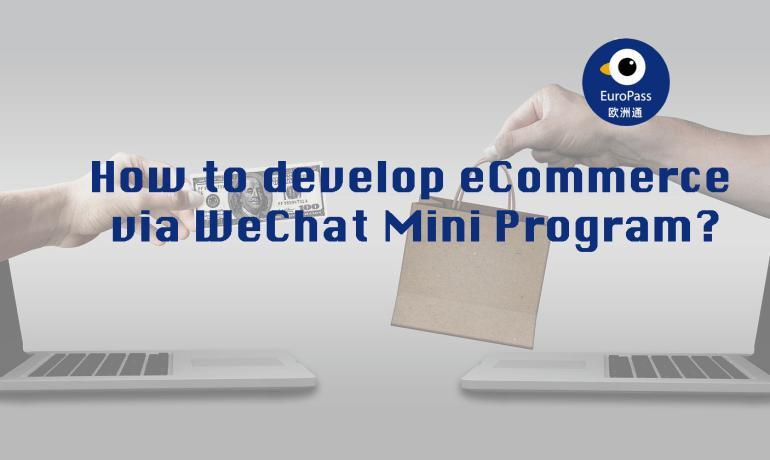 How to develop eCommerce via WeChat Mini Program?