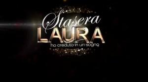 Stasera_Laura_-_ho_creduto_in_un_sogno