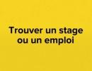 Trouver un stage ou un emploi