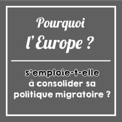 Pourquoi_europe_consolide_sa_politique_migratoire