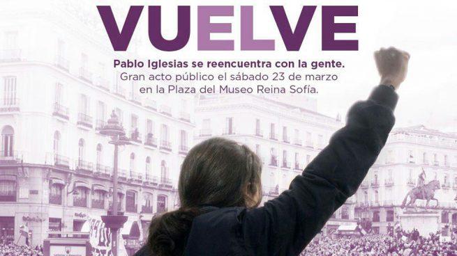 Cartel de Podemos para promocionar la vuelta de Pablo Iglesias. / Foto: okdiario.com