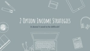 Read more about the article 2 Option Income Strategies – It doesn't need to be difficult