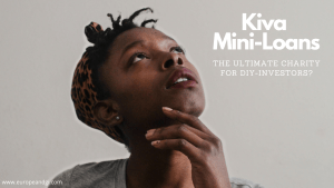 Read more about the article Kiva mini loans – The ultimate charity for DIY investors?