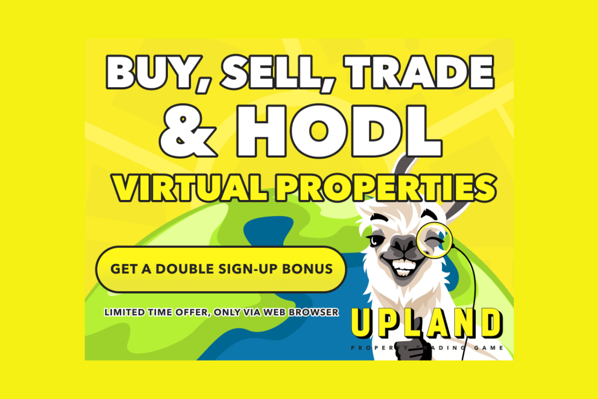 Join virtual property game Upland now and get a double sign-up bonus