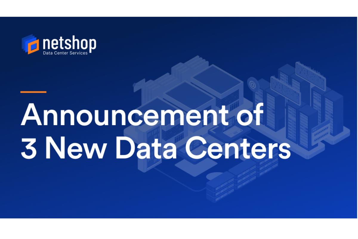 Perusahaan Hosting Terkemuka, NetShop ISP, mengumumkan peluncuran 3 Pusat Data Baru di Asia dan Eropa