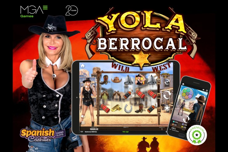 Premiere of Yola Berrocal Wild West, the first Spanish Celebrities Casino Slots production by MGA Games