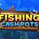 Inspired Launches Fishing Cash Pots, a Fun Fishing-themed Online and Mobile Slot Game