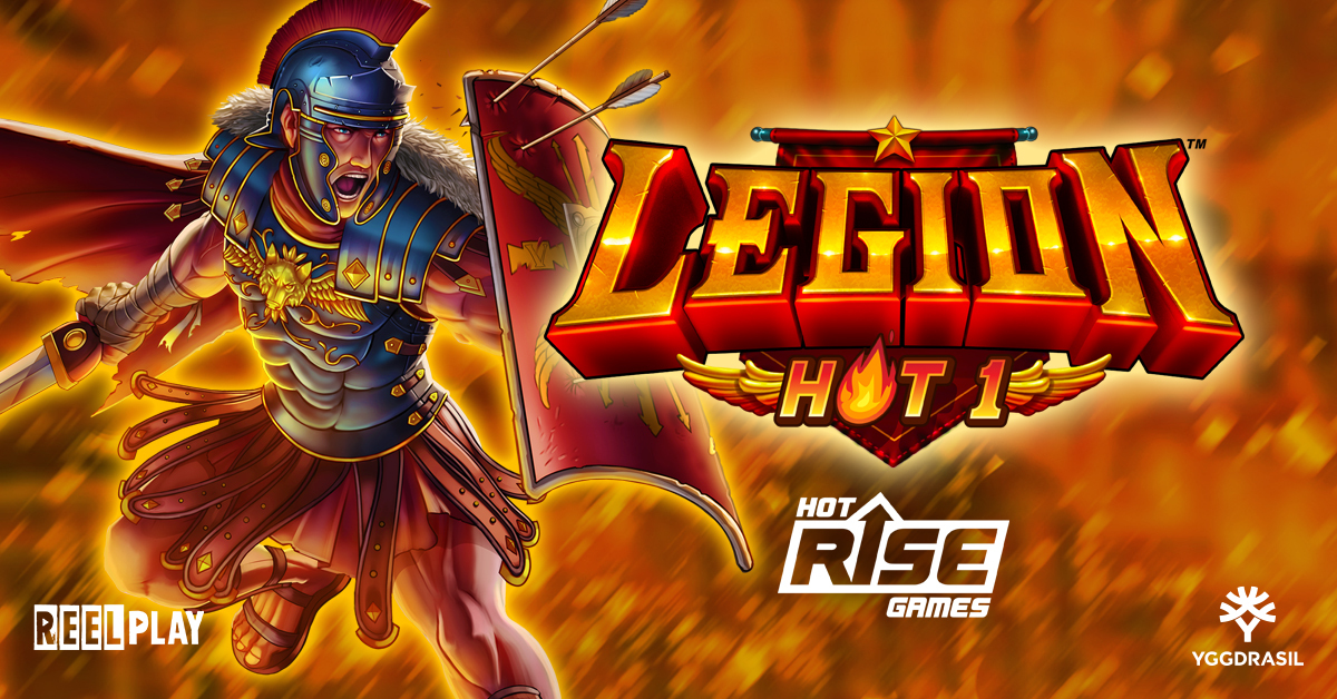 Yggdrasil and ReelPlay partner to launch Hot Rise Games' debut slot Legion – Hot 1™