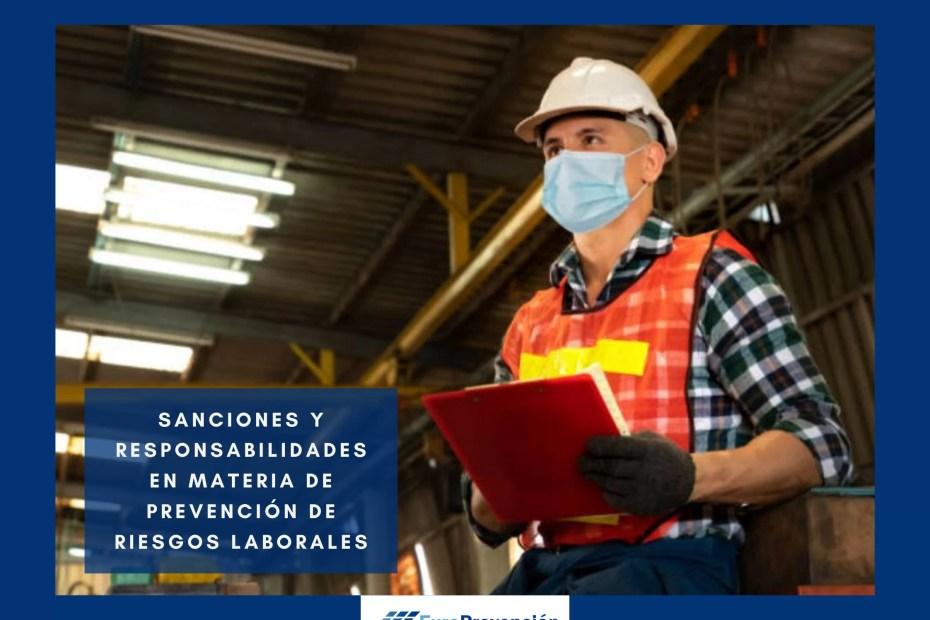 Responsabilidades y Sanciones en Materia de Prevención de Riesgos Laborales