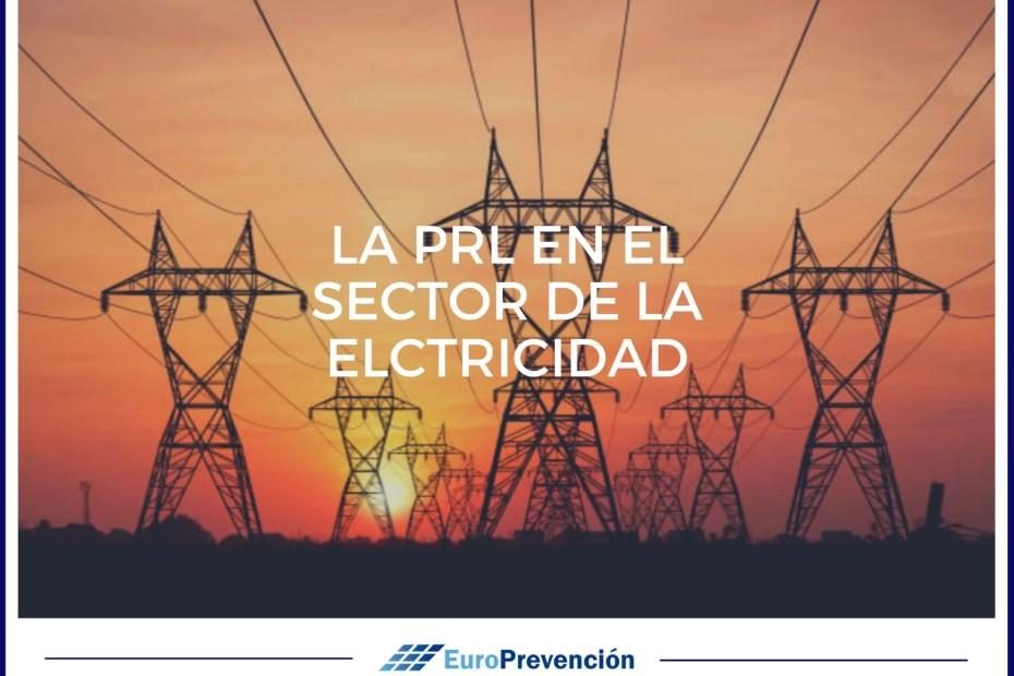 LA PRL EN EL SECTOR DE LA ELECTRICIDAD.