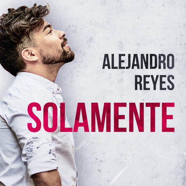 Les découvertes de Nico: «Solamente» le nouveau single d'Alejandro Reyes !