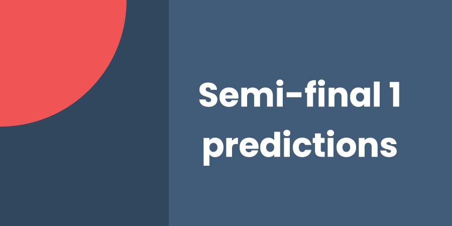 Semi-final 1 predictions before rehearsals