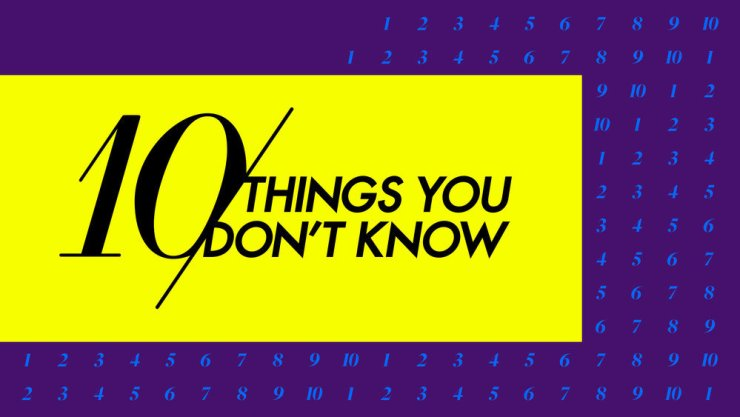 10 Things You Don't Know,