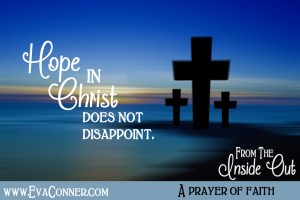 Hope in Christ does not disappoint.