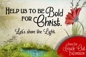 Be Bold for Christ.