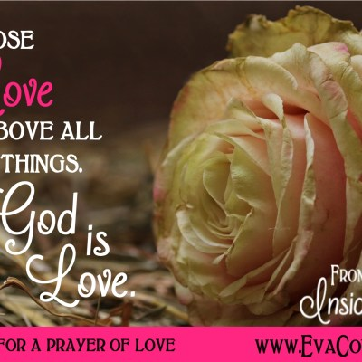 Daily Prayer – Choose Love Above All Things