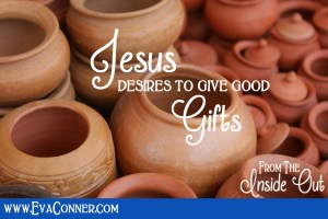 Jesus desires to give good gifts