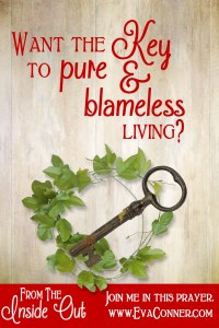 Want the key to pure and blameless living?