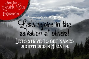 Let's rejoice in the salvation of others.