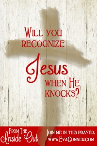 Will you recognize Jesus when He knocks?
