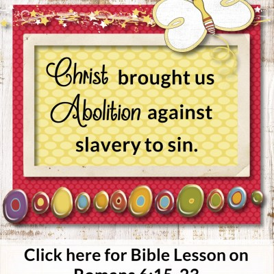 Romans 6:15-24 – The Abolition of Slavery Against Sin