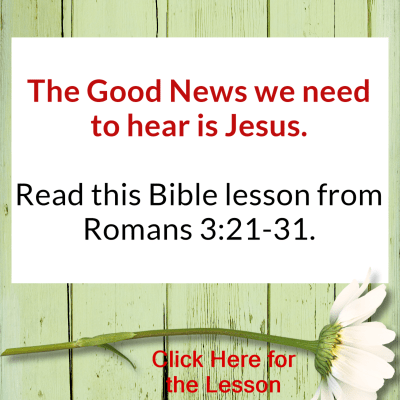 Romans 3:21-31 – Finally Some Good News!
