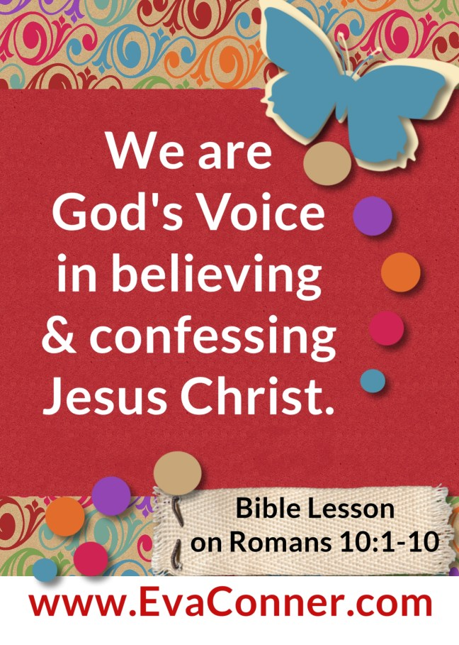 We are God's Voice in believing and confessing
