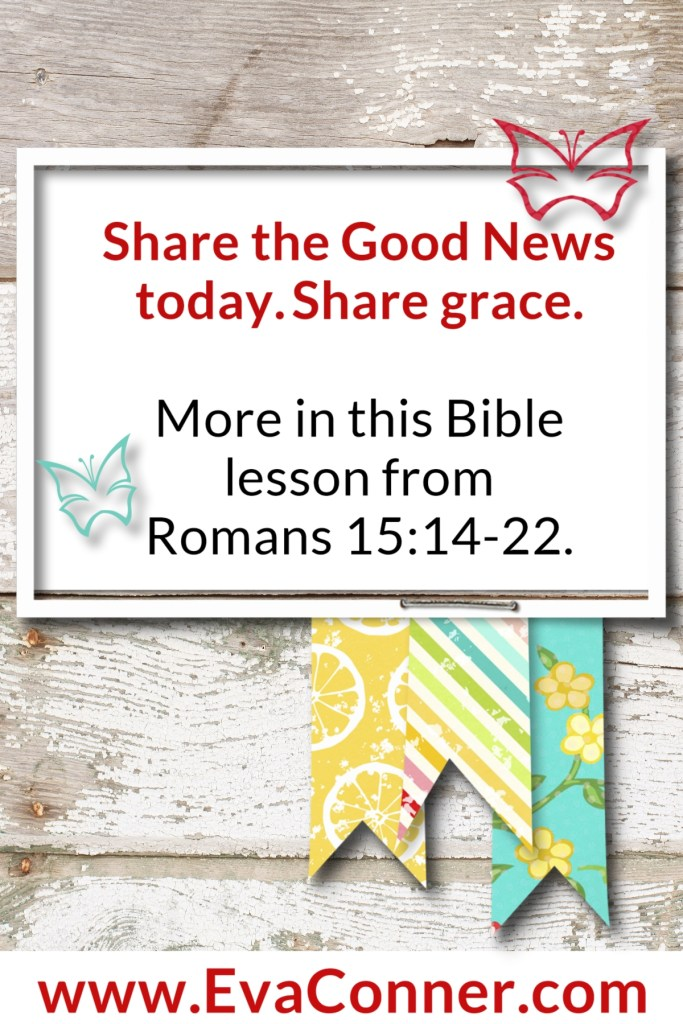 Share the Good News today. Share grace.