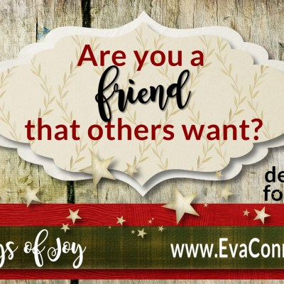 31 Days of Joy ~ Day 13 Be a Friend