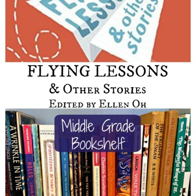 FLYING LESSONS, edited by Ellen Oh — A Middle Grade Bookshelf Review for Writers