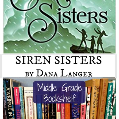 SIREN SISTERS by Dana Langer – A Middle Grade Bookshelf Review for Writers