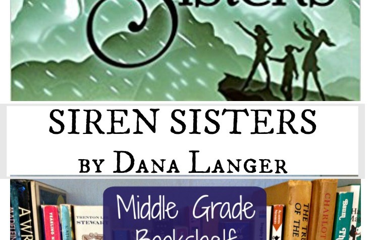 Siren Sisters by Dana Langer: A Middle Grade Bookshelf Review for MG Writers