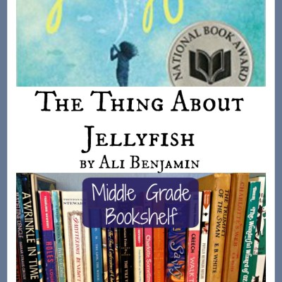 The Thing About Jellyfish by Ali Benjamin - A Middle Grade Bookshelf Review for Writers