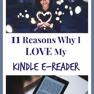 11 Reasons Why I Love My Kindle E-Reader