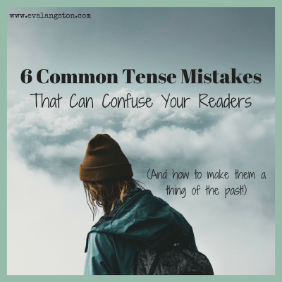 6 Common Verb Tense Mistakes That Can Confuse Your Readers