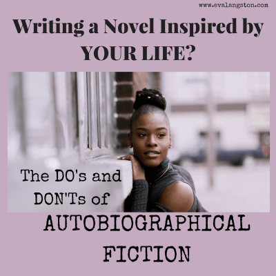 Are you writing a novel inspired by your life? The Do's and Don'ts of Autobiographical Fiction!