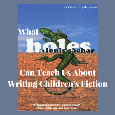 What Holes by Louis Sachar Can Teach Us About Writing Children's Fiction